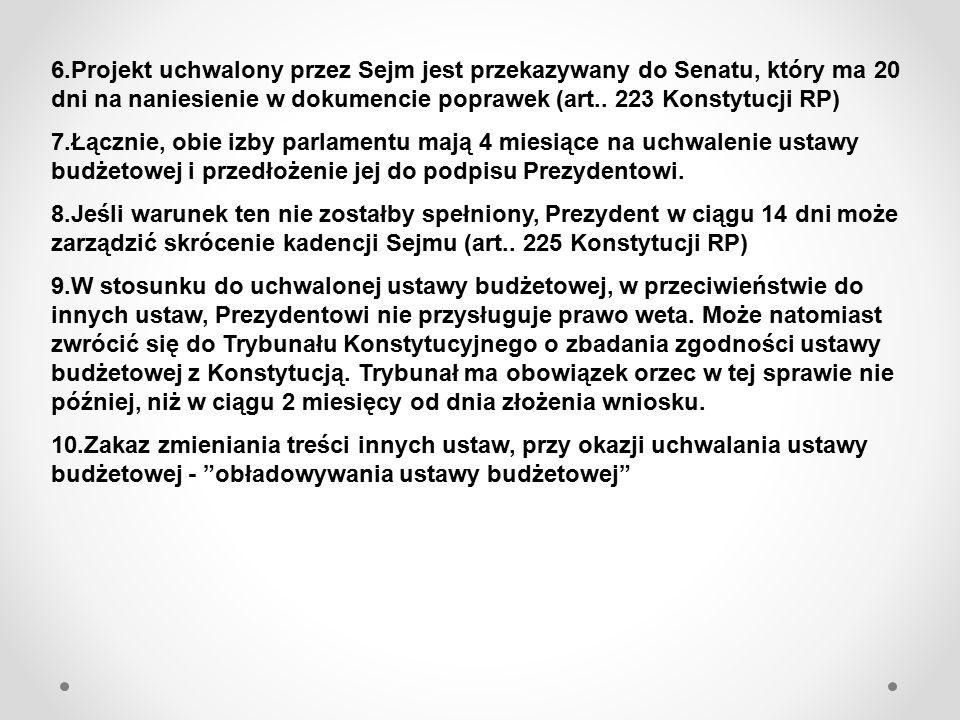 6.Projekt uchwalony przez Sejm jest przekazywany do Senatu, który ma 20 dni na naniesienie w dokumencie poprawek (art.. 223 Konstytucji RP)