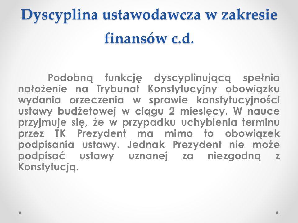 Dyscyplina ustawodawcza w zakresie finansów c.d.