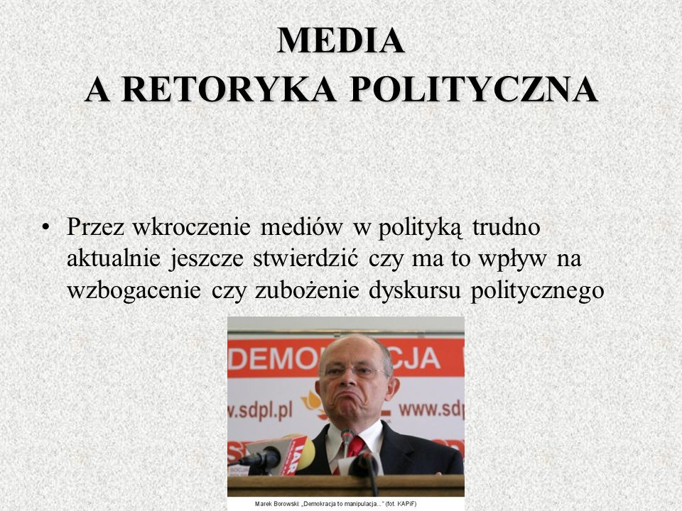 MEDIA A RETORYKA POLITYCZNA