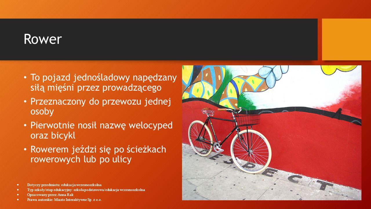 Rower To pojazd jednośladowy napędzany siłą mięśni przez prowadzącego