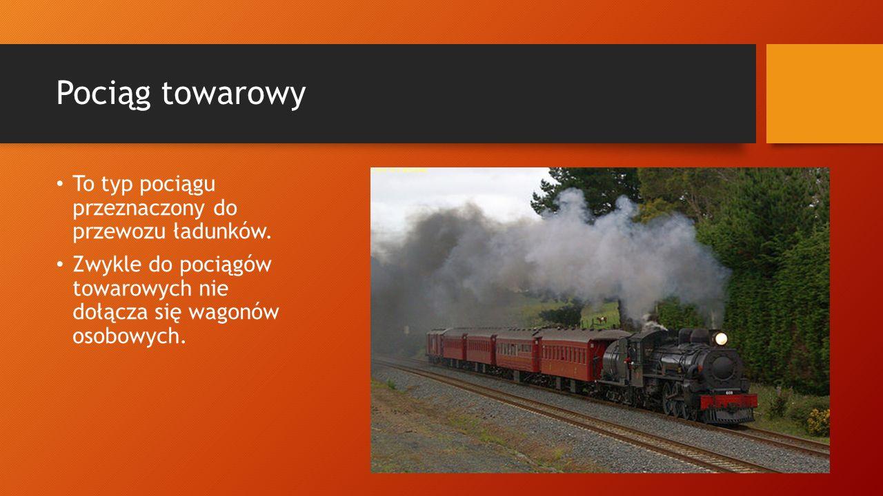 Pociąg towarowy To typ pociągu przeznaczony do przewozu ładunków.