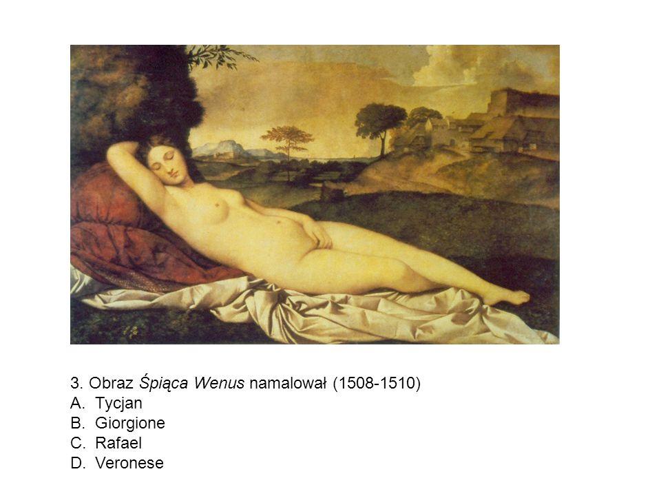 3. Obraz Śpiąca Wenus namalował (1508-1510)