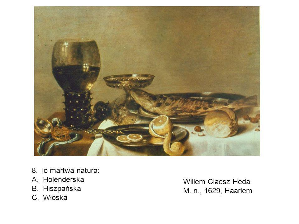 8. To martwa natura: Holenderska Hiszpańska Włoska Willem Claesz Heda M. n., 1629, Haarlem