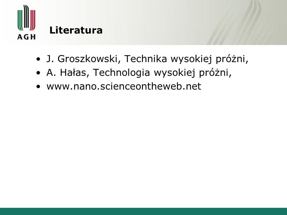 Literatura J. Groszkowski, Technika wysokiej próżni, A.