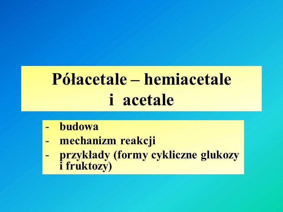 Półacetale – hemiacetale i acetale