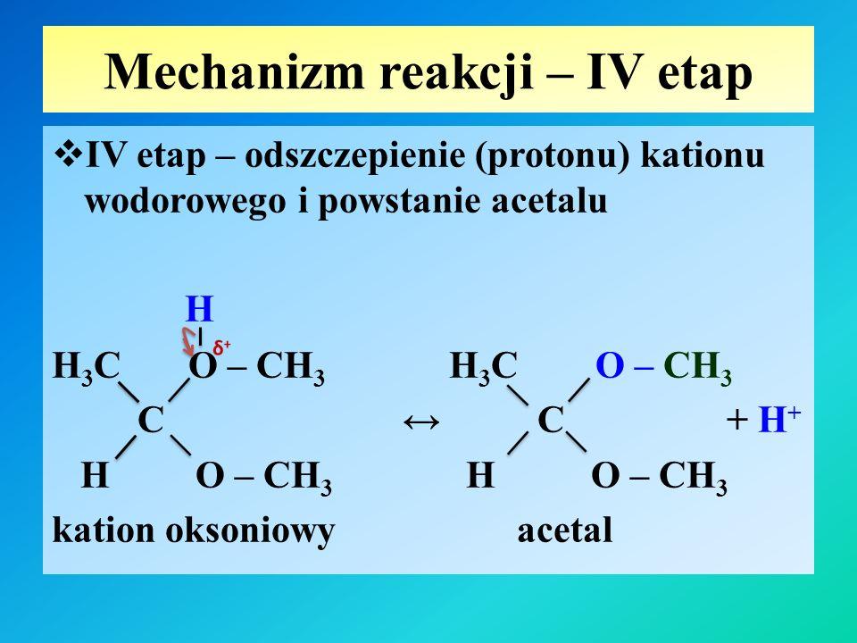 Mechanizm reakcji – IV etap