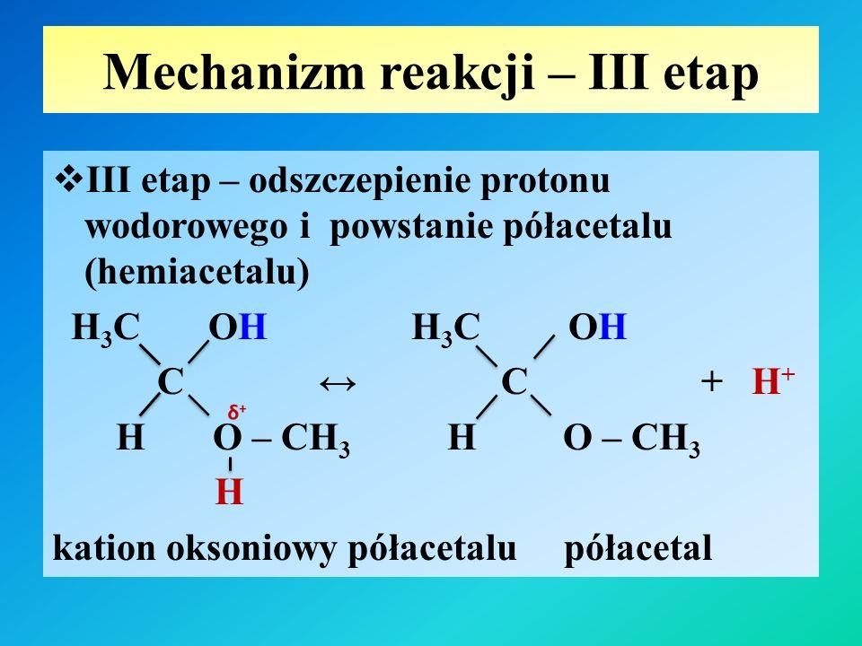 Mechanizm reakcji – III etap