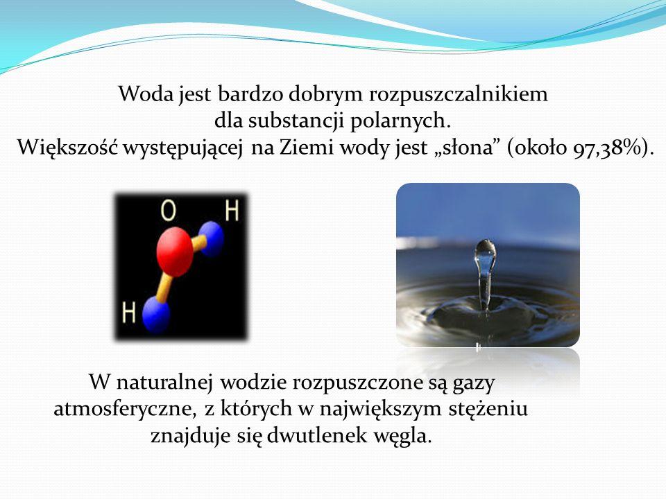Woda jest bardzo dobrym rozpuszczalnikiem dla substancji polarnych