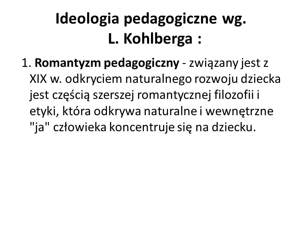 Ideologia pedagogiczne wg. L. Kohlberga :