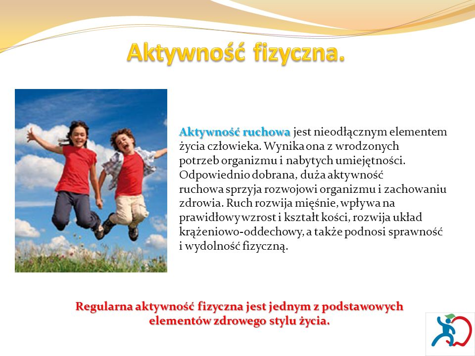 Aktywność fizyczna. Aktywność ruchowa jest nieodłącznym elementem