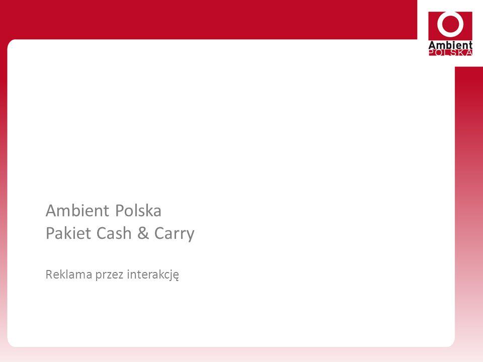 Ambient Polska Pakiet Cash & Carry Reklama przez interakcję