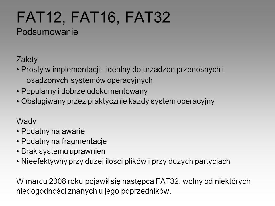 FAT12, FAT16, FAT32 Podsumowanie Zalety