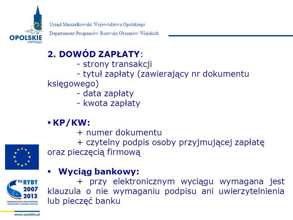 - tytuł zapłaty (zawierający nr dokumentu księgowego) - data zapłaty