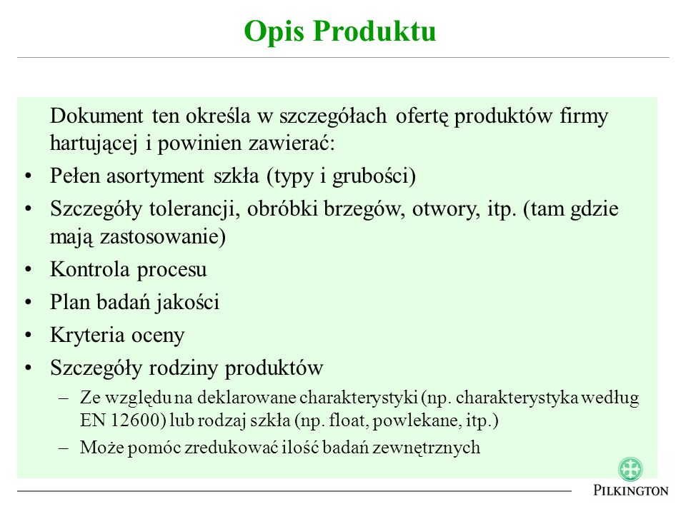 Opis Produktu Dokument ten określa w szczegółach ofertę produktów firmy hartującej i powinien zawierać: