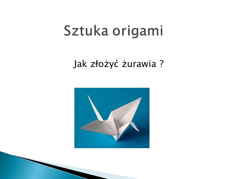 Sztuka origami Jak złożyć żurawia