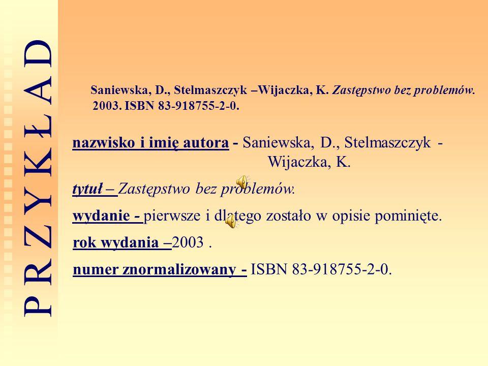 Saniewska, D. , Stelmaszczyk –Wijaczka, K. Zastępstwo bez problemów