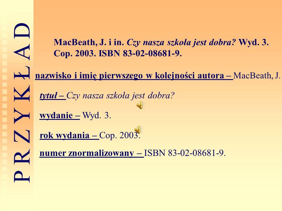 MacBeath, J. i in. Czy nasza szkoła jest dobra. Wyd. 3. Cop. 2003