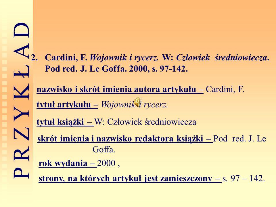 Cardini, F. Wojownik i rycerz. W: Człowiek średniowiecza. Pod red. J