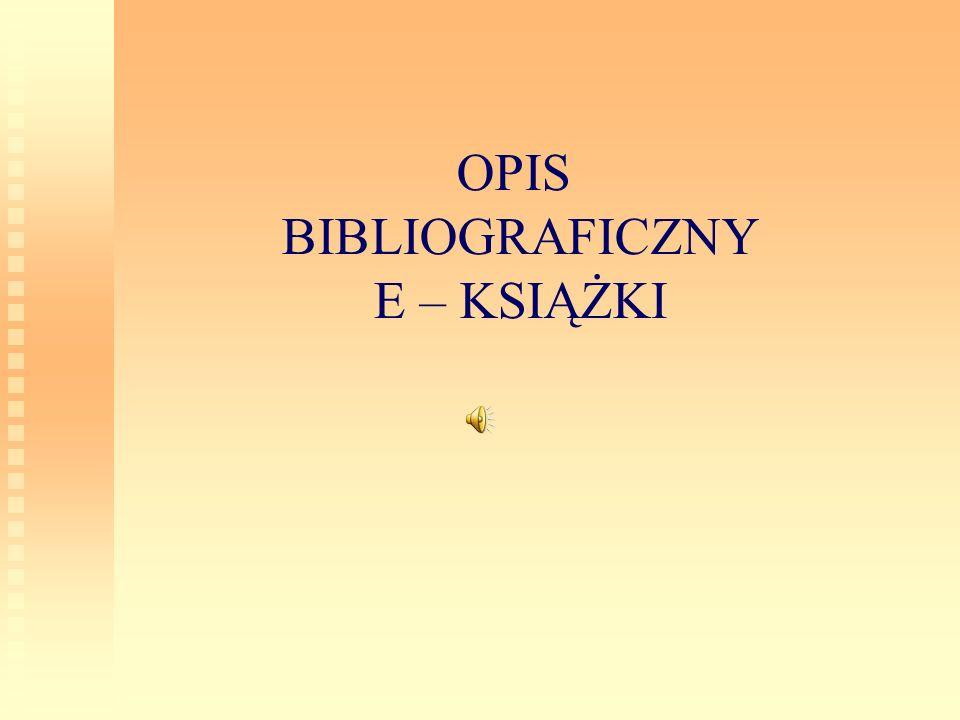 OPIS BIBLIOGRAFICZNY E – KSIĄŻKI