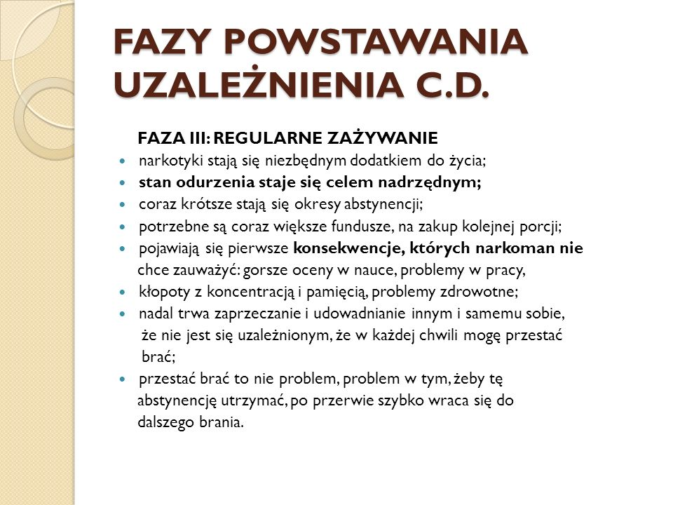 FAZY POWSTAWANIA UZALEŻNIENIA C.D.