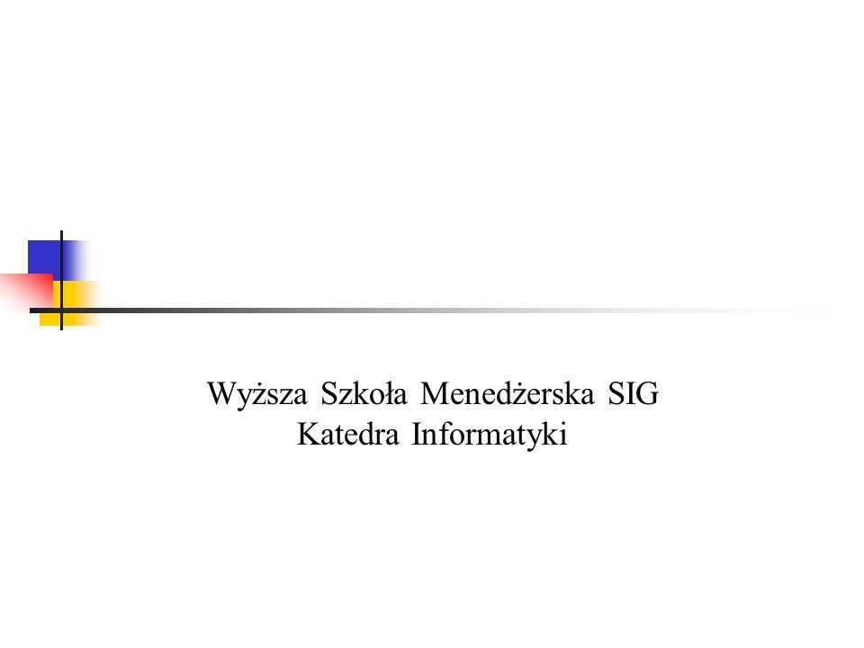 Wyższa Szkoła Menedżerska SIG Katedra Informatyki