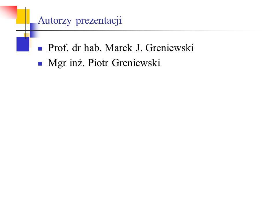 Autorzy prezentacji Prof. dr hab. Marek J. Greniewski Mgr inż. Piotr Greniewski