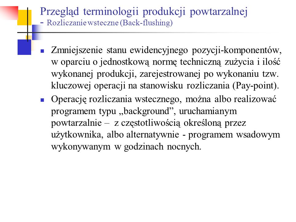 Przegląd terminologii produkcji powtarzalnej - Rozliczanie wsteczne (Back-flushing)