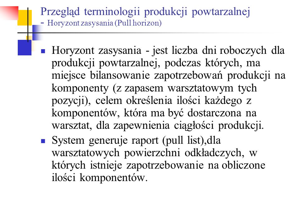 Przegląd terminologii produkcji powtarzalnej - Horyzont zasysania (Pull horizon)