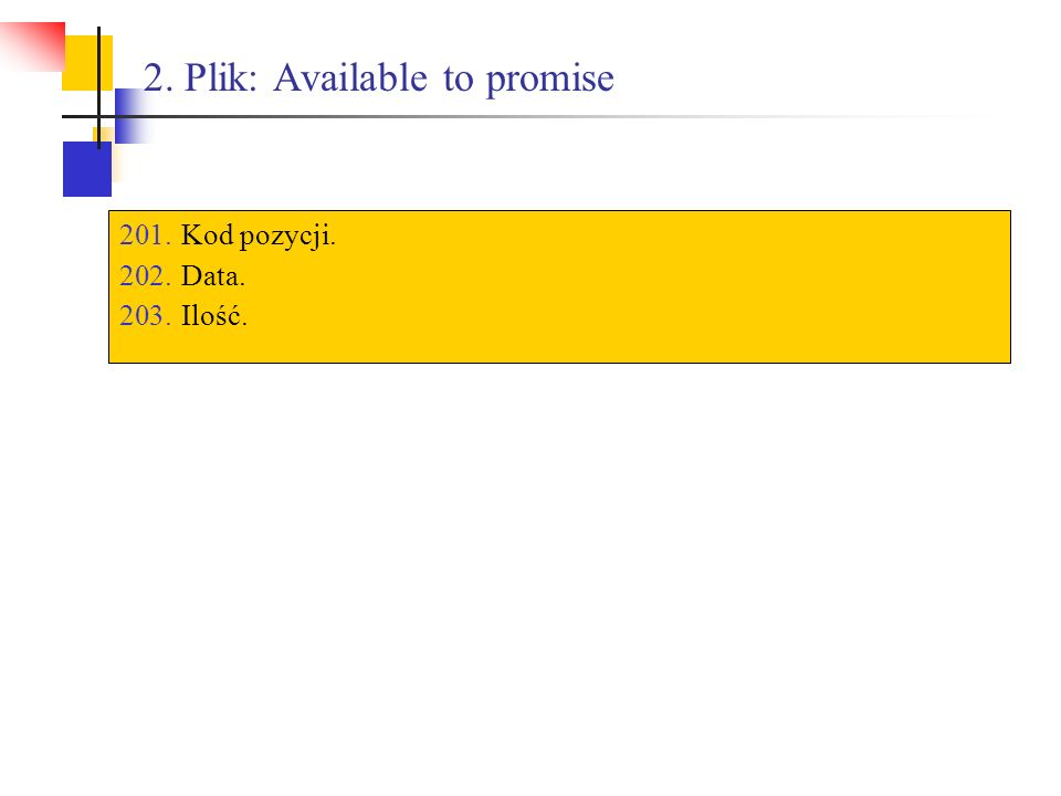 2. Plik: Available to promise