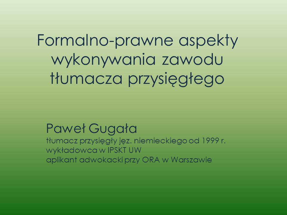 Formalno-prawne aspekty wykonywania zawodu tłumacza przysięgłego