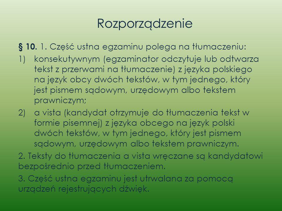 Rozporządzenie § 10. 1. Część ustna egzaminu polega na tłumaczeniu: