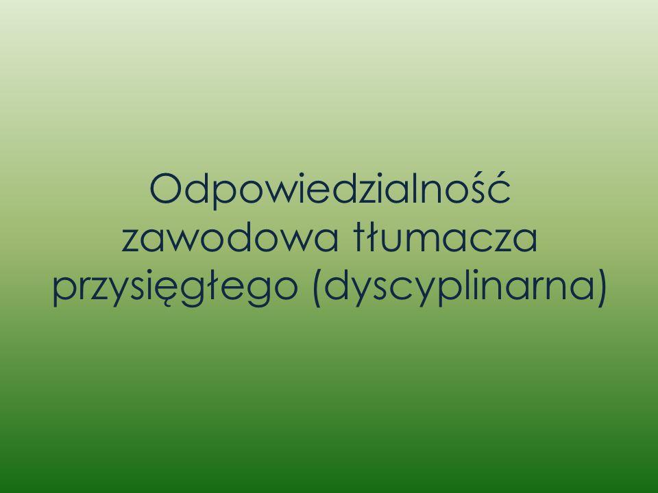 Odpowiedzialność zawodowa tłumacza przysięgłego (dyscyplinarna)