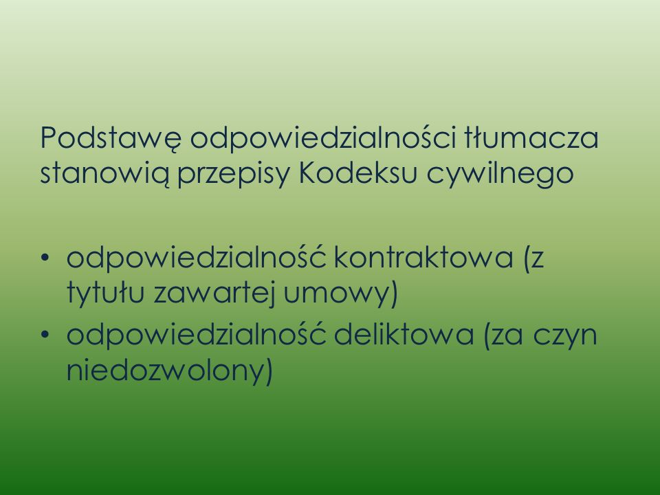 Podstawę odpowiedzialności tłumacza stanowią przepisy Kodeksu cywilnego