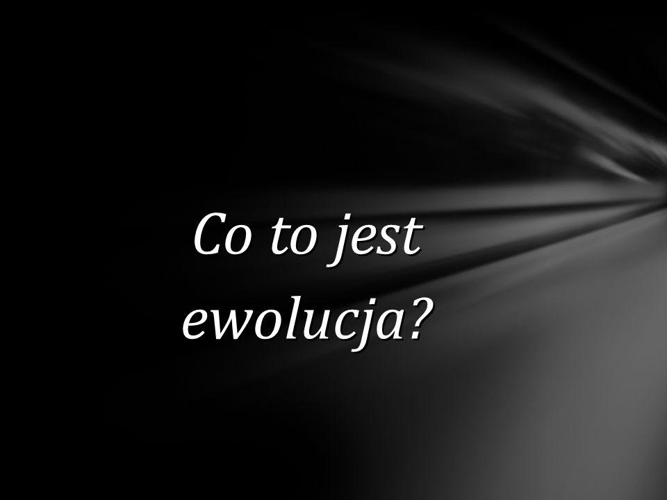 Co to jest ewolucja