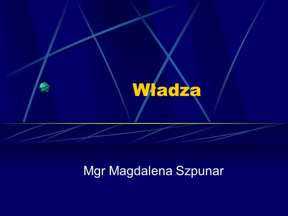 Władza Mgr Magdalena Szpunar