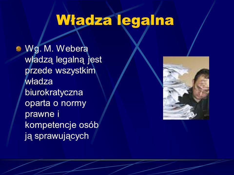 Władza legalna Wg. M.