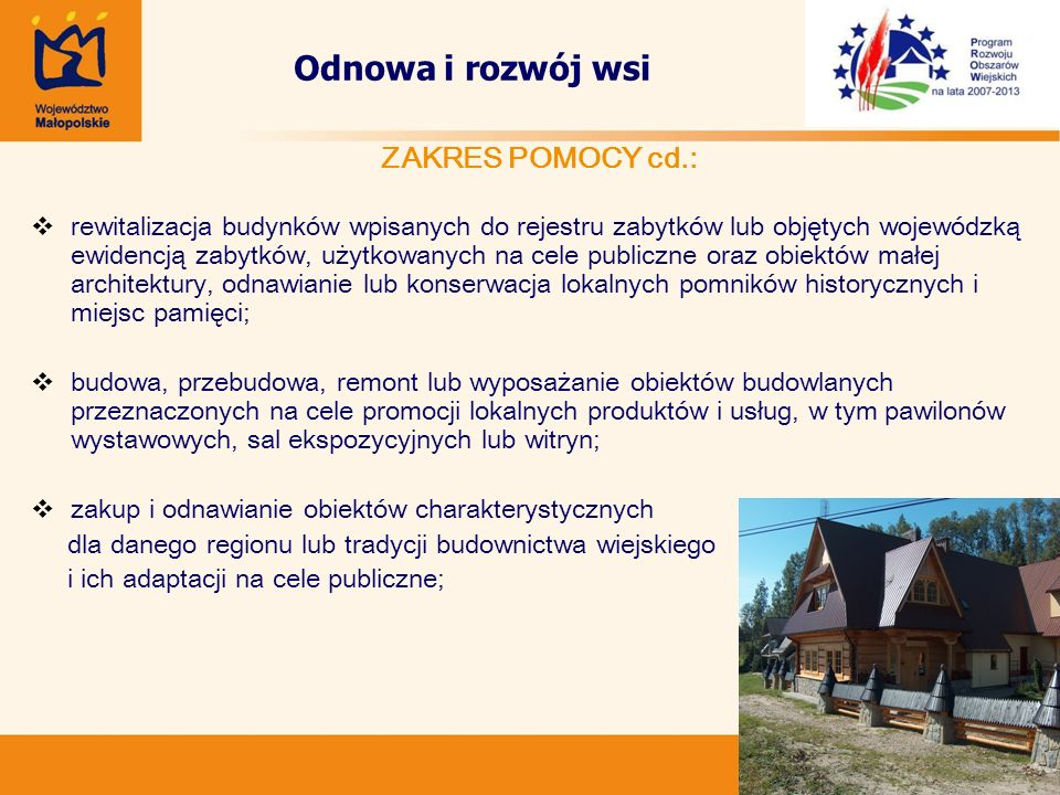 Odnowa i rozwój wsi ZAKRES POMOCY cd.: