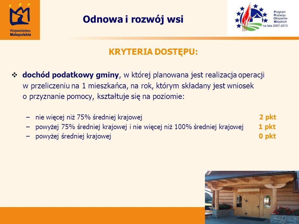Odnowa i rozwój wsi KRYTERIA DOSTĘPU: