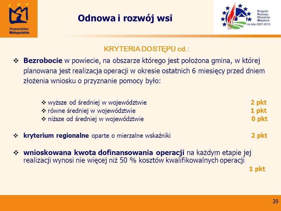 Odnowa i rozwój wsi KRYTERIA DOSTĘPU cd.: