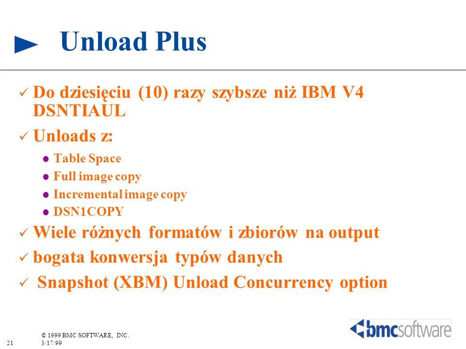 Unload Plus Do dziesięciu (10) razy szybsze niż IBM V4 DSNTIAUL