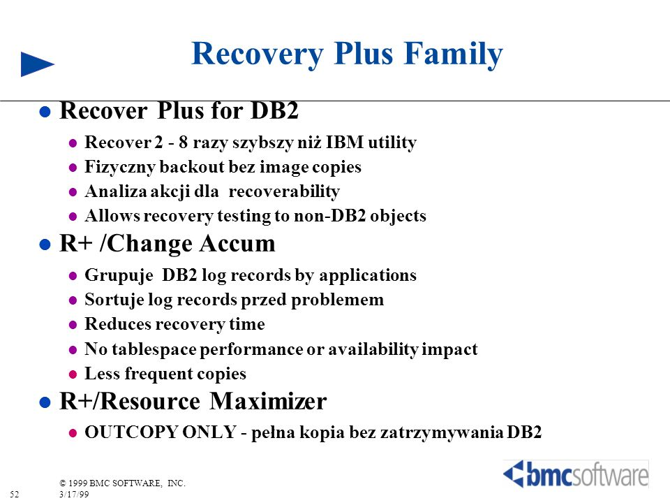 Recovery Plus Family Recover Plus for DB2 R+ /Change Accum