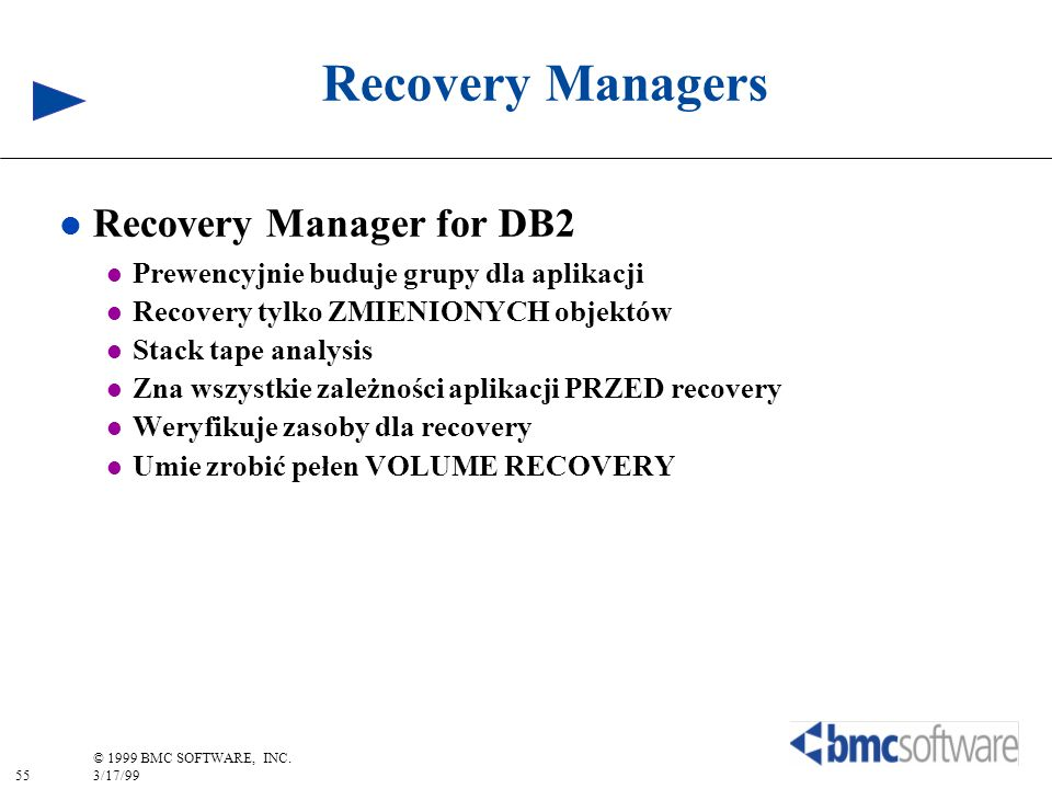 Recovery Managers Recovery Manager for DB2