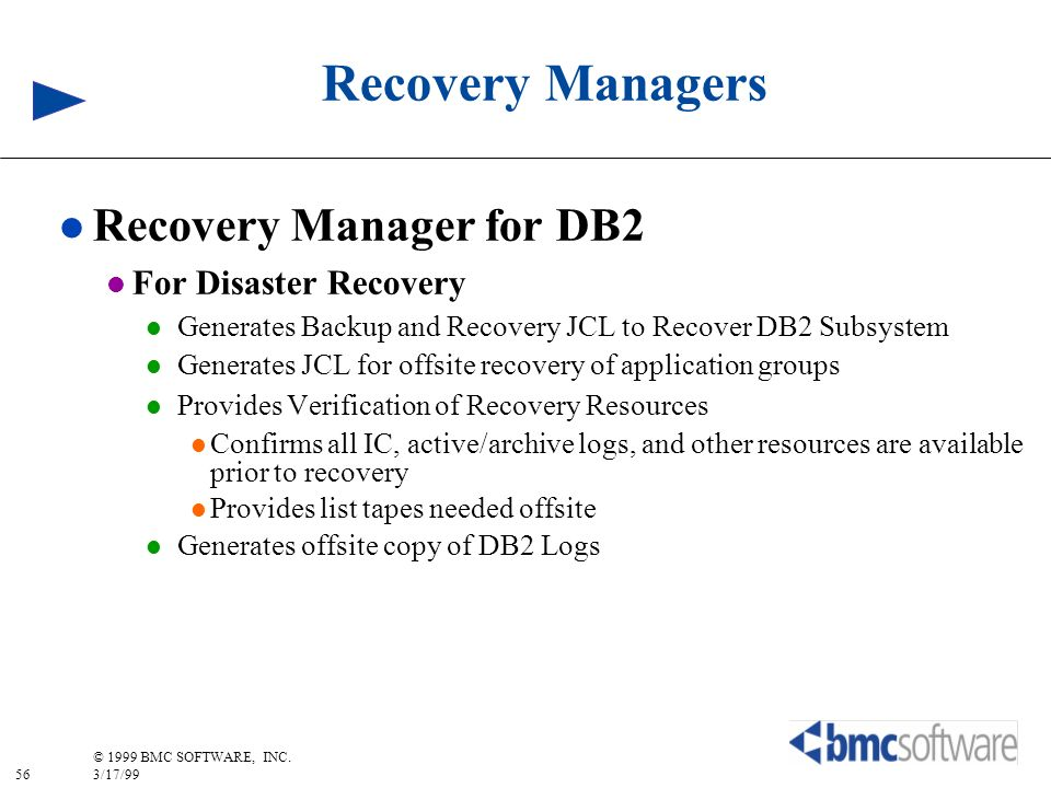 Recovery Managers Recovery Manager for DB2 For Disaster Recovery
