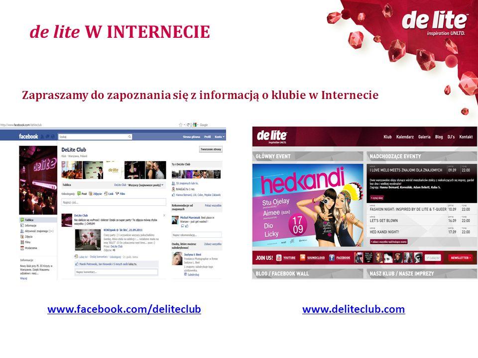 de lite W INTERNECIE Zapraszamy do zapoznania się z informacją o klubie w Internecie. www.facebook.com/deliteclub.