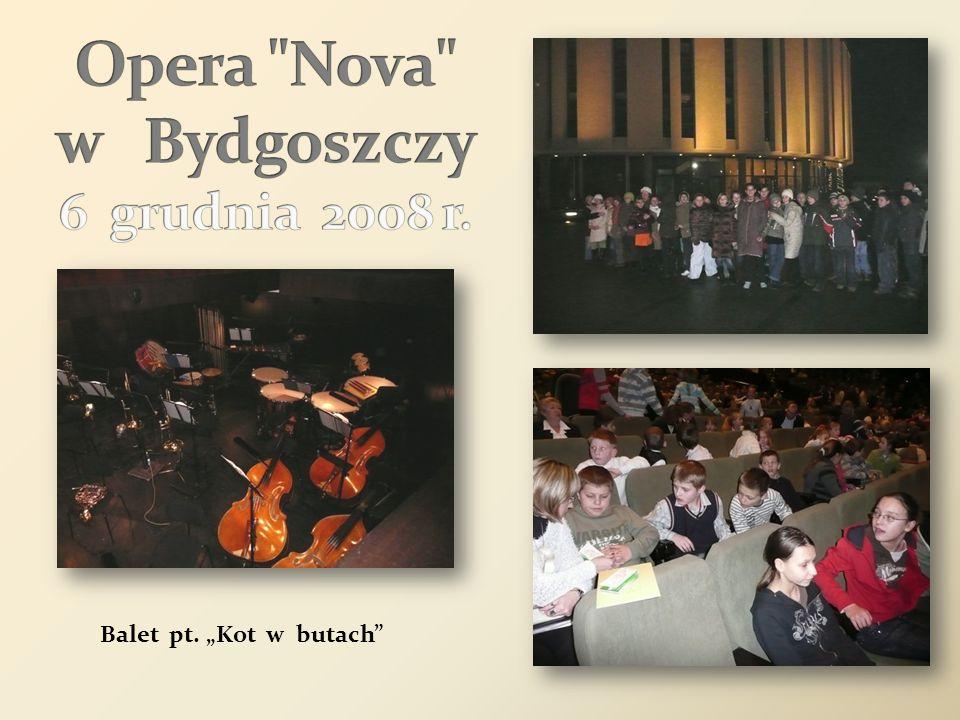 Opera Nova w Bydgoszczy 6 grudnia 2008 r.