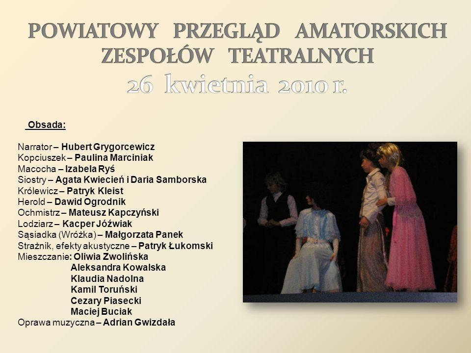 POWIATOWY PRZEGLĄD AMATORSKICH ZESPOŁÓW TEATRALNYCH 26 kwietnia 2010 r.