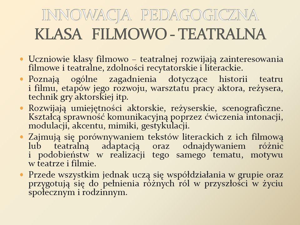 INNOWACJA PEDAGOGICZNA KLASA FILMOWO - TEATRALNA