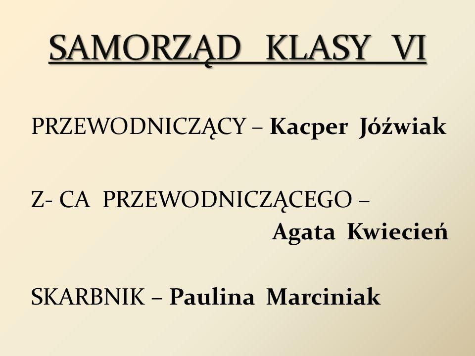 SAMORZĄD KLASY VIPRZEWODNICZĄCY – Kacper Jóźwiak Z- CA PRZEWODNICZĄCEGO – Agata Kwiecień SKARBNIK – Paulina Marciniak