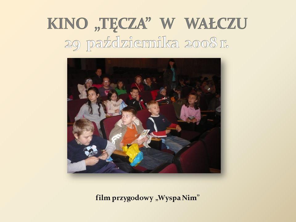 """KINO """"TĘCZA W WAŁCZU 29 października 2008 r."""