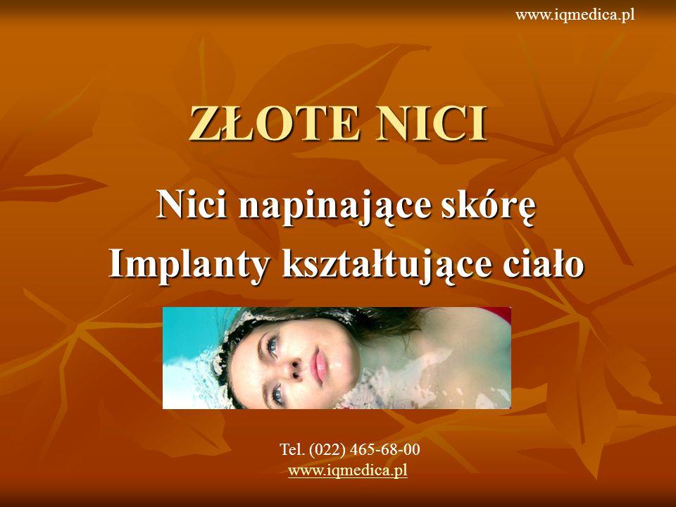 www.zlotenici.pl Nici napinające skórę Implanty kształtujące ciało